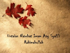 Untaian Nasehat Imam Asy Syafi'i